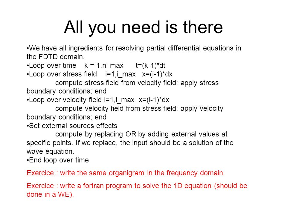 All you need is there We have all ingredients for resolving partial differential equations in the FDTD domain.