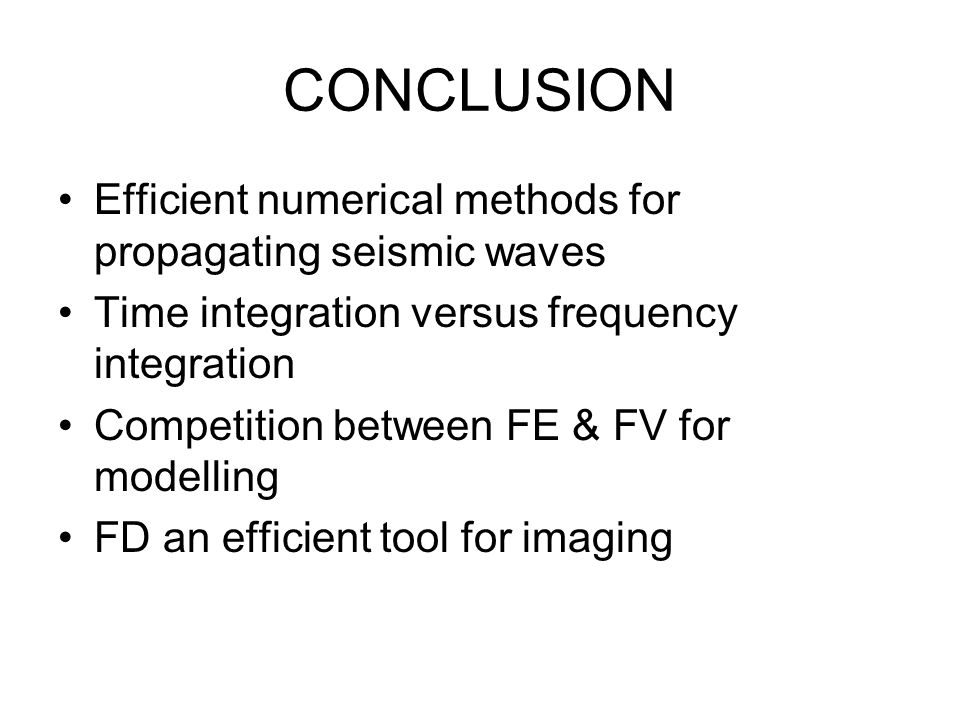CONCLUSION Efficient numerical methods for propagating seismic waves