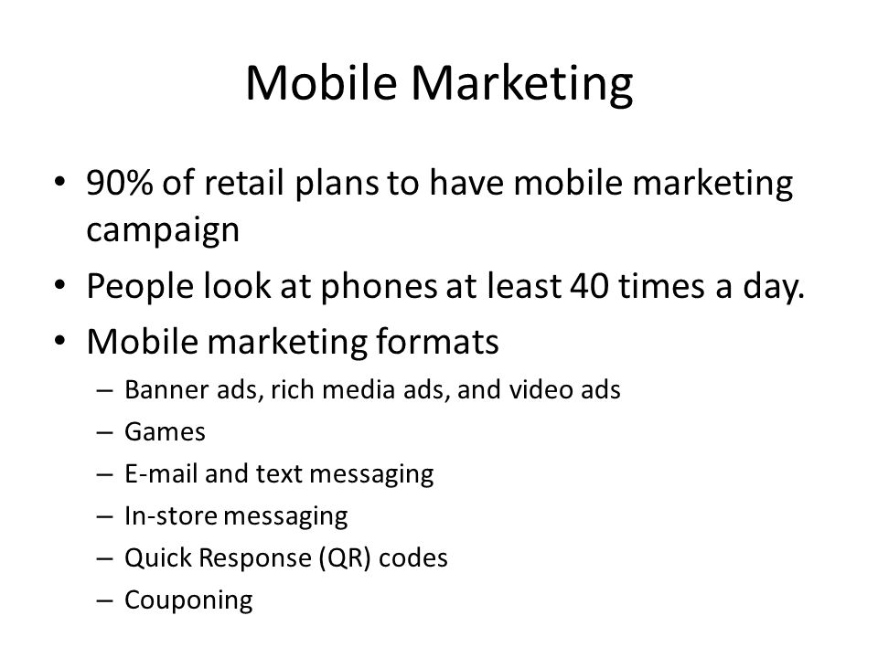 Mobile Marketing 90% of retail plans to have mobile marketing campaign
