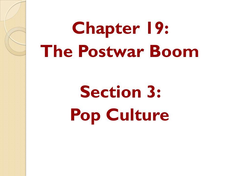 chapter 19 the postwar boom section 3 pop culture ppt video rh slideplayer com