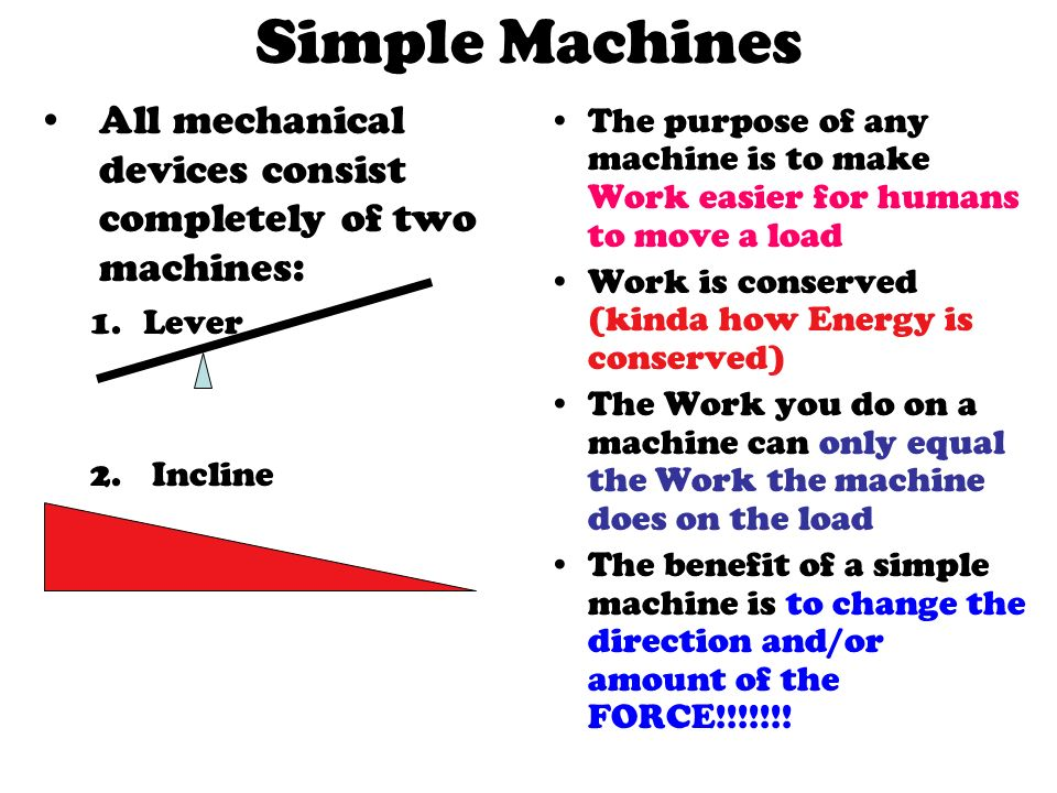 Simple Machines All Mechanical Devices Consist Completely Of Two