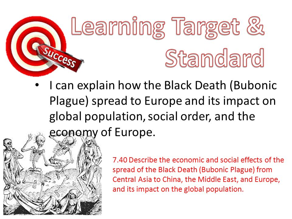 the effect of the black death The 14th century eruption of the black death had a drastic effect on europe's population, irrevocably changing the black spots or livid making their.
