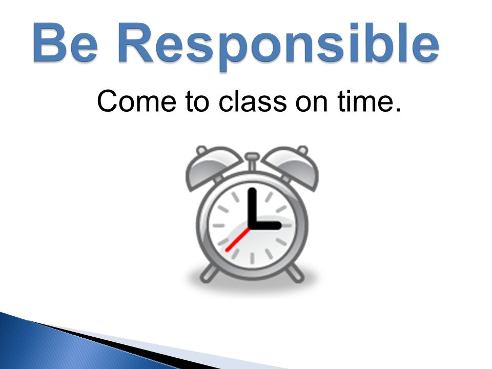 Be punctual and responsible essay