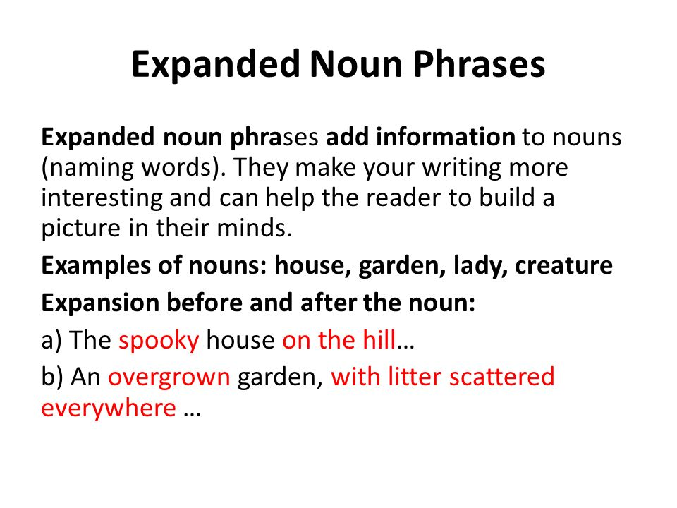 noun phrases Learn about the seven grammatical forms — determiners, adjective phrases, prepositional phrases, verb phrases, adjective clauses, noun clauses, and noun phrases — that form the internal structure of noun phrases in english.