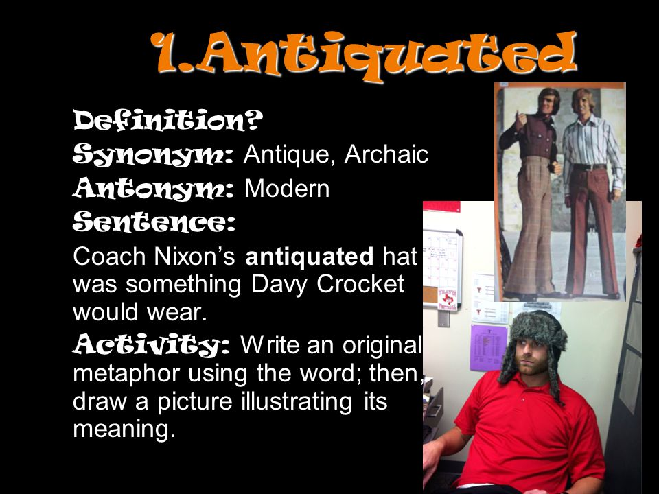 1 Antiquated Definition Synonym Antique Archaic Antonym Modern
