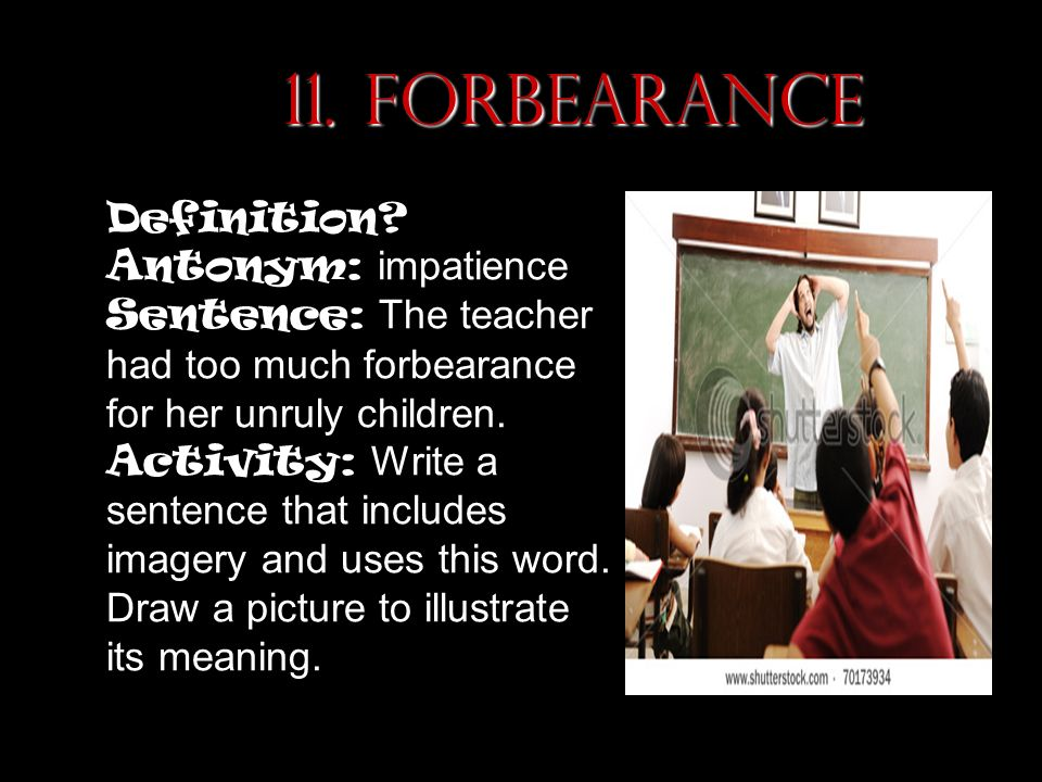 Forbearance 15. Industrious Definition Antonym: Impatience