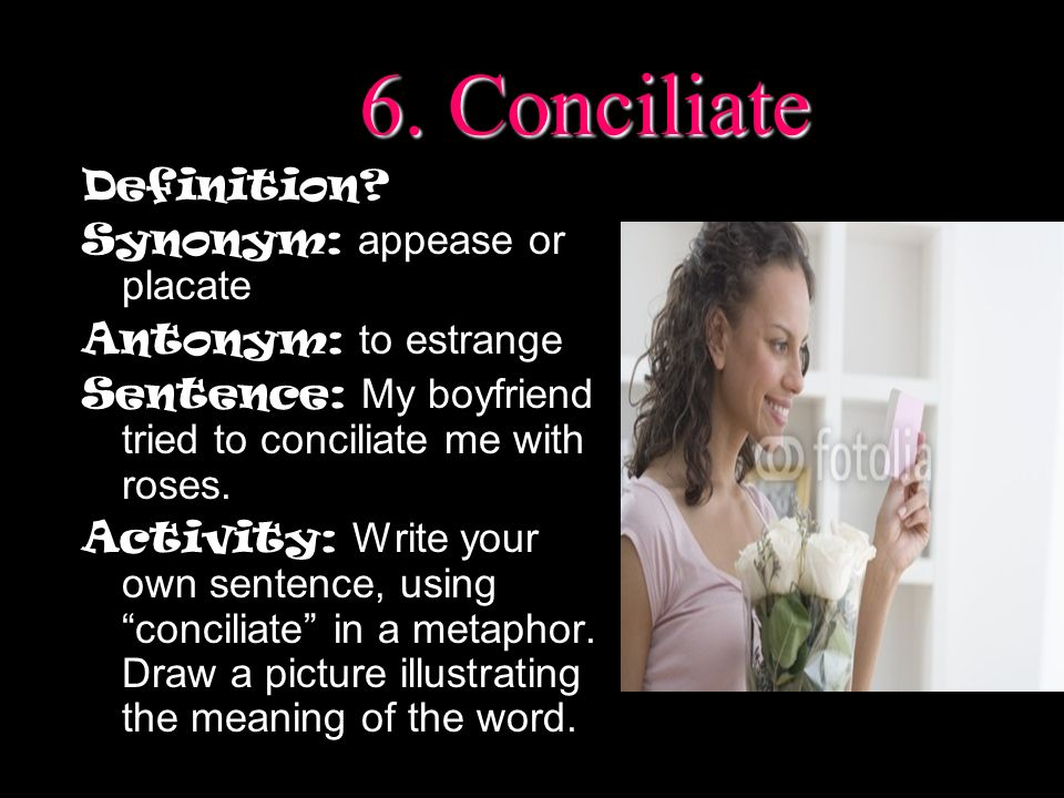 Great Conciliate Definition Synonym: Appease Or Placate