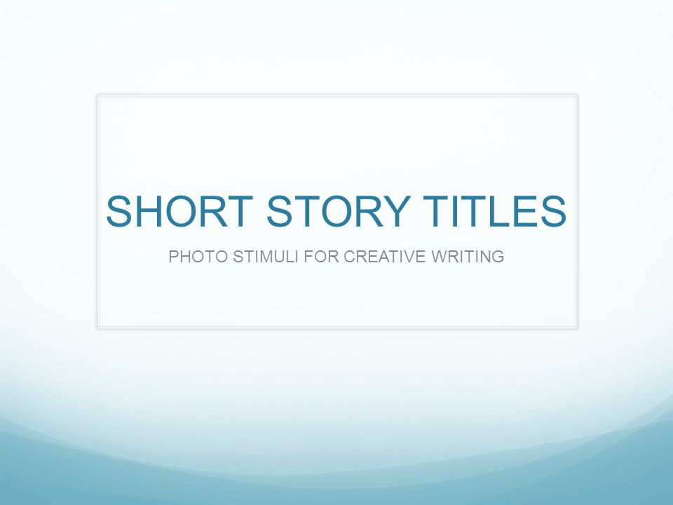 Creative writing story titles