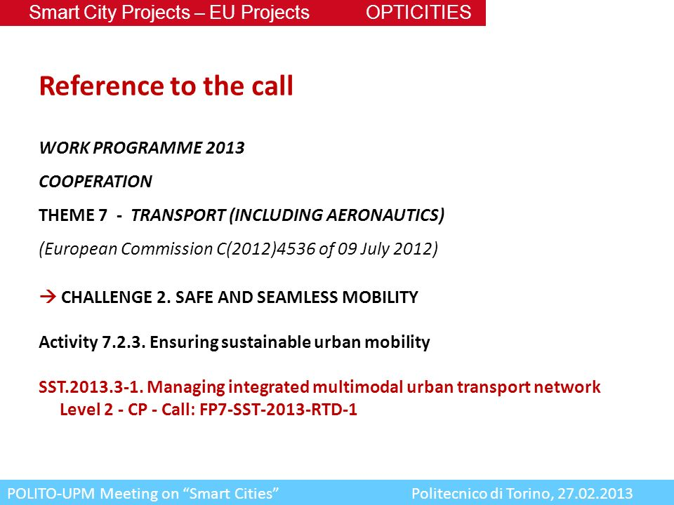 Reference to the call Smart City Projects – EU Projects OPTICITIES