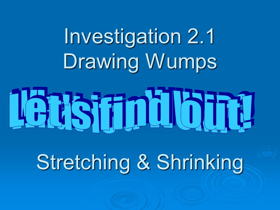 Investigation 2 1 Drawing Wumps Stretching Shrinking