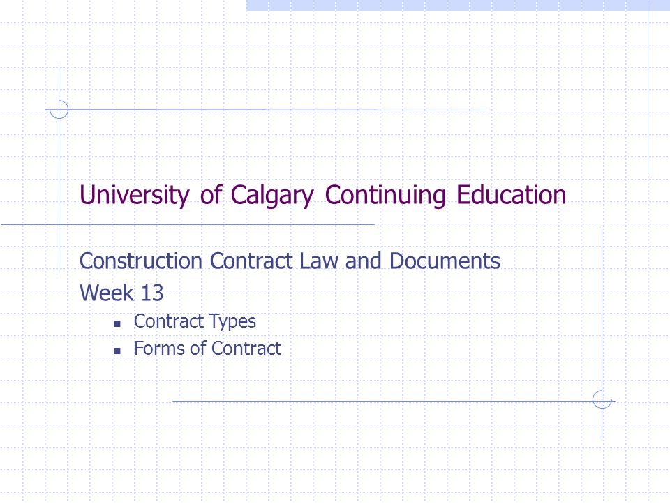 University of Calgary Continuing Education ppt download – Types of Construction Contract