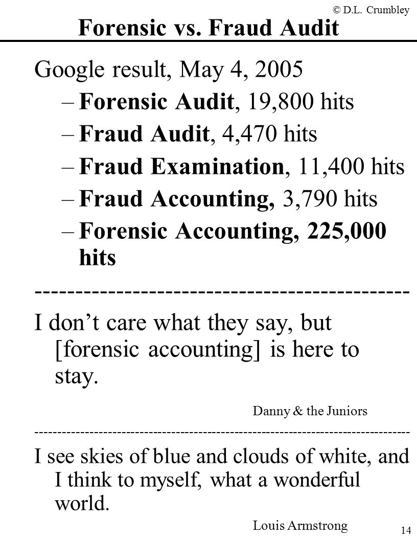 forensic accounting and fraud auditing Fraud is a legal and not an accounting concept for this reason, the  both  auditors and the forensic accounting investigators need to have: • knowledge of  the.