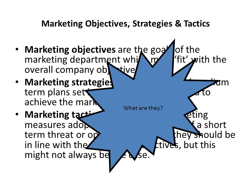objectives strategies and tactics Over the past 20+ years, i've seen a lot of communications plans and i have marvelled at how often the authors of these plans have been unable to discern the difference between goals and objectives.