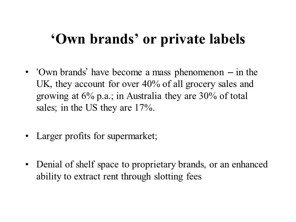 'Own brands' or private labels