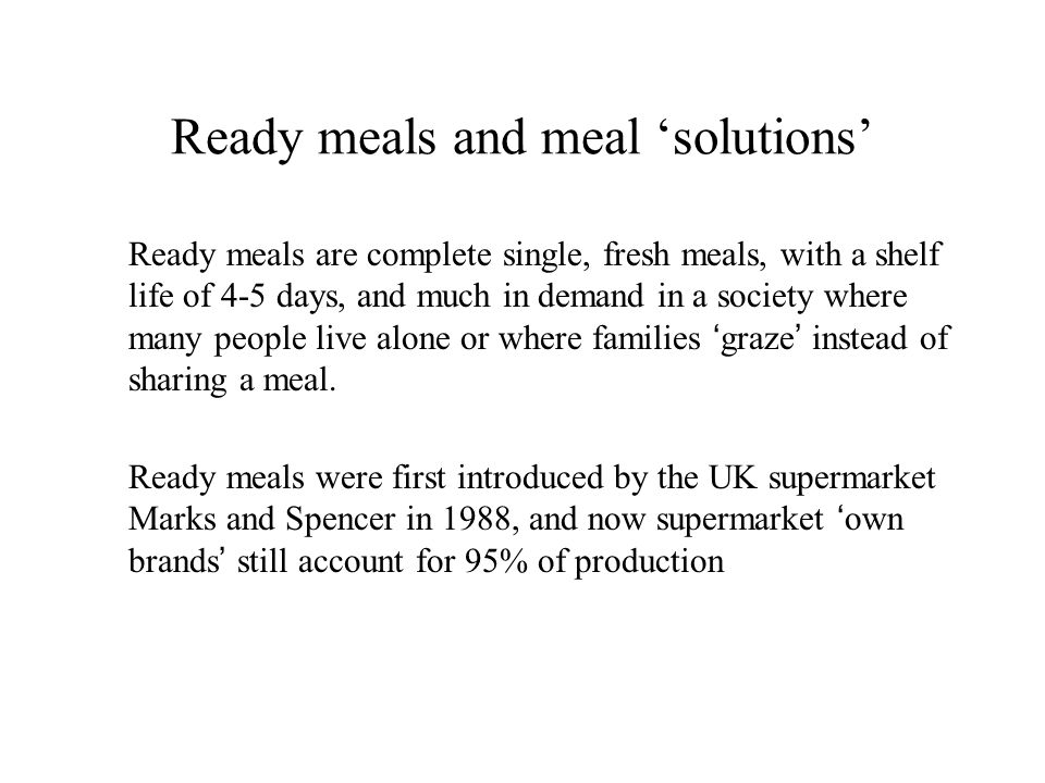 Ready meals and meal 'solutions'