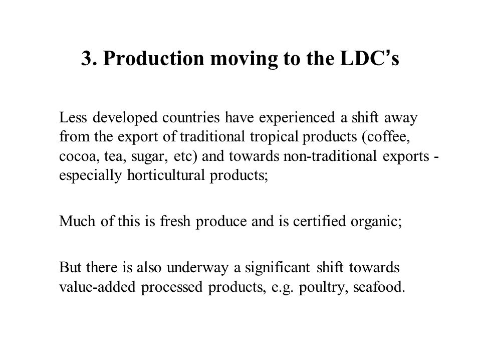 3. Production moving to the LDC's