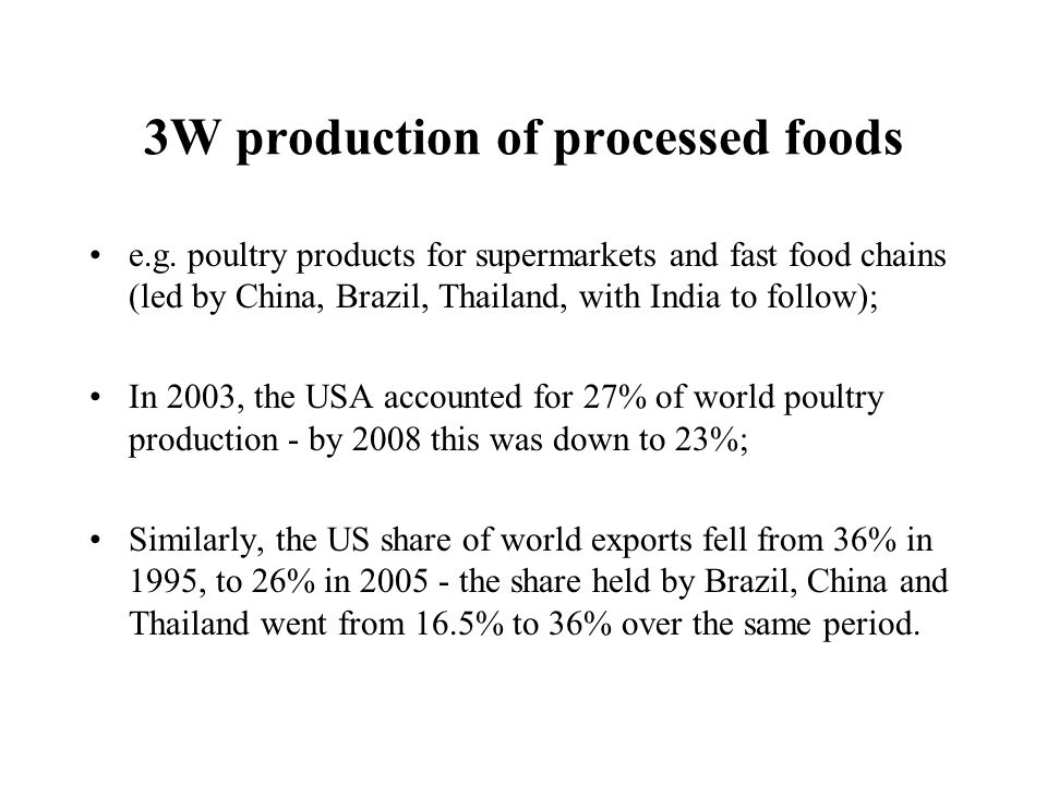 3W production of processed foods