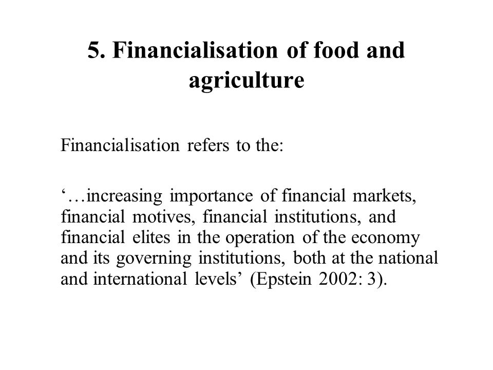 5. Financialisation of food and agriculture