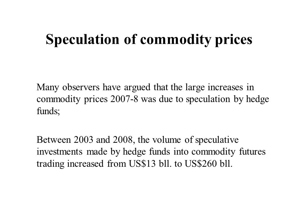 Speculation of commodity prices