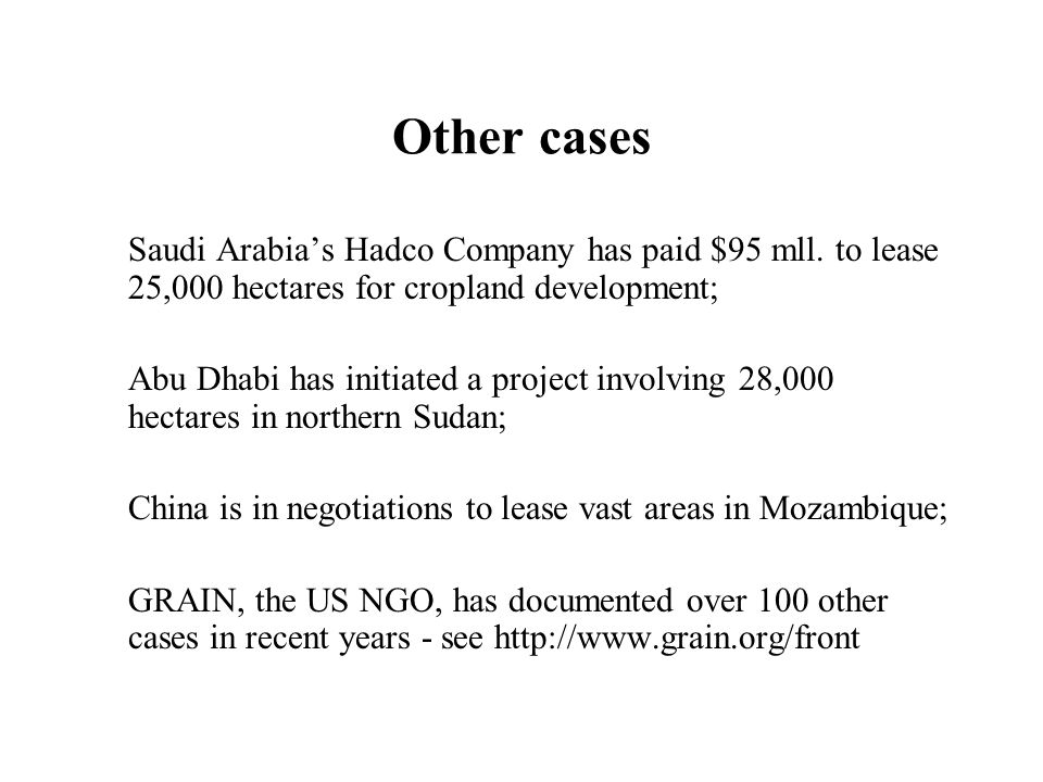 Other casesSaudi Arabia's Hadco Company has paid $95 mll. to lease 25,000 hectares for cropland development;