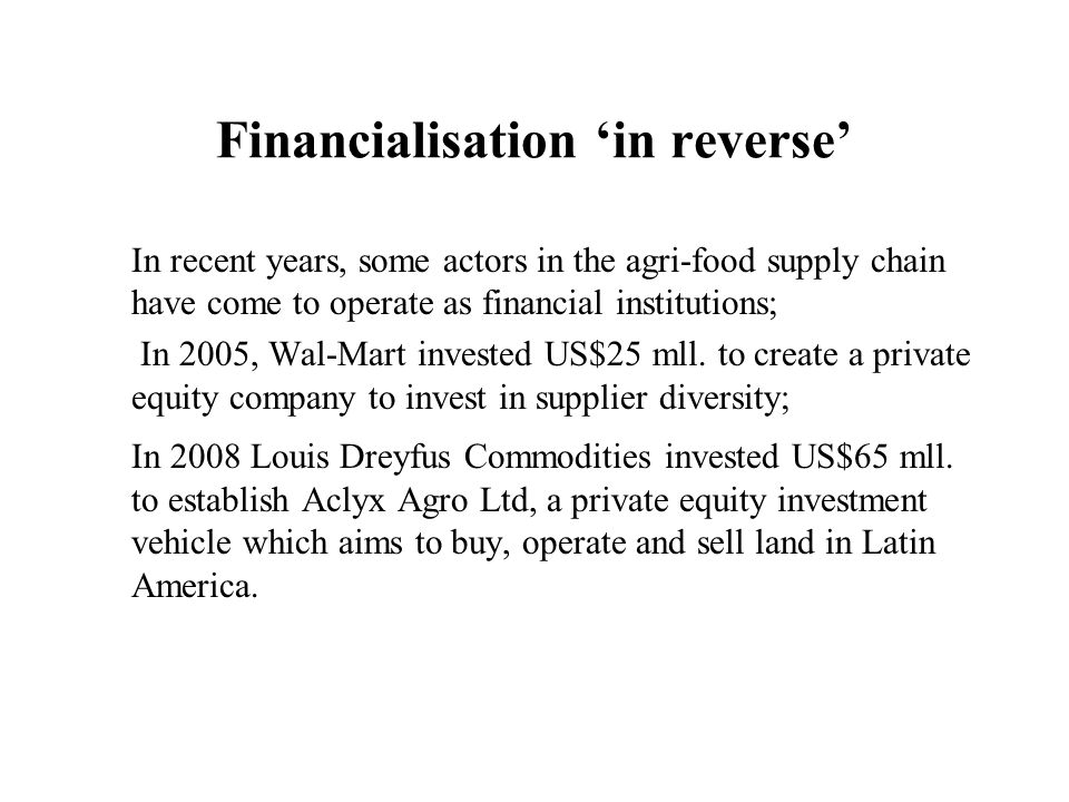 Financialisation 'in reverse'