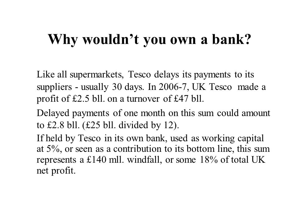 Why wouldn't you own a bank