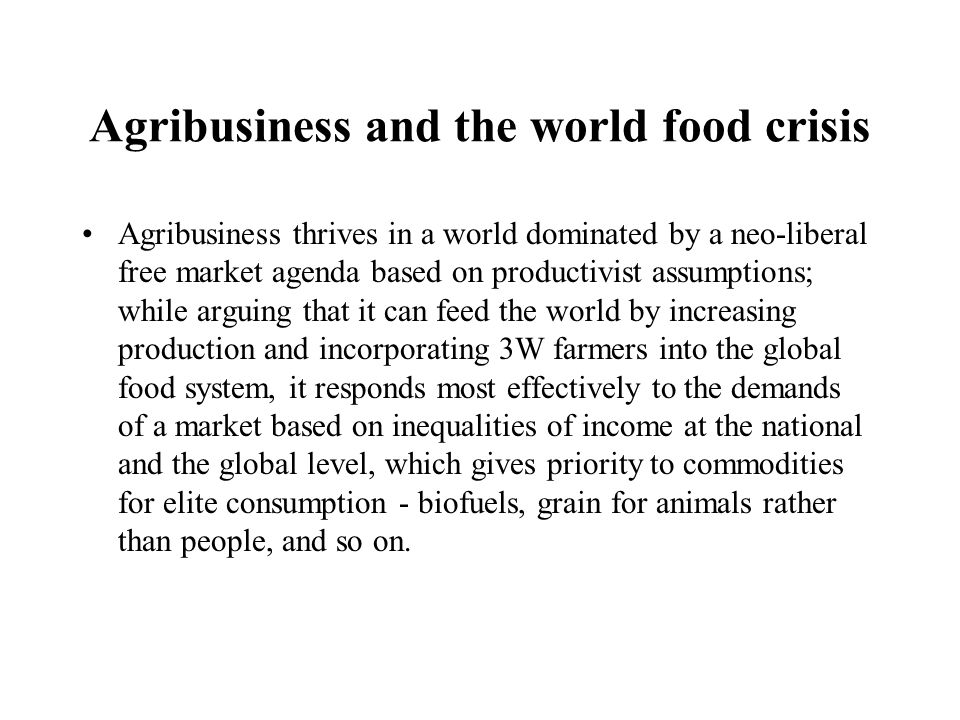 Agribusiness and the world food crisis