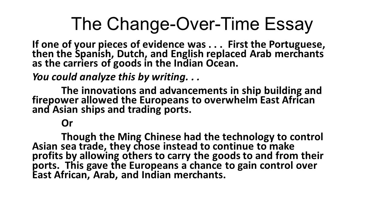 africa change over time essay Please grade my ap world history change-over-time essay darcy registered user posts: 148 junior member africa was particularly affected by the slave trade.