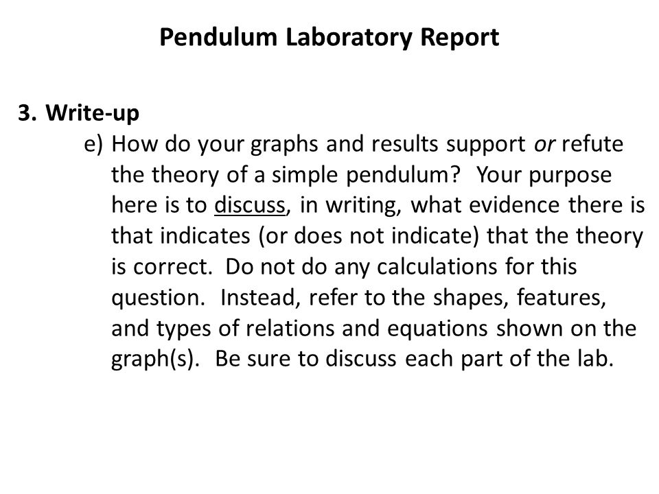 pendulum report Question: what are the factors affecting the swing of the pendulum hypothesis: the effects of the weight the height of the release the length of the string.