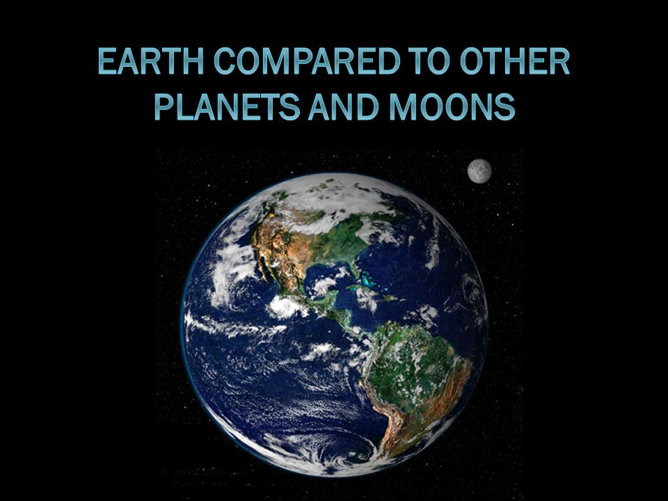 Earth Compared to Other Planets and Moons - ppt video ...