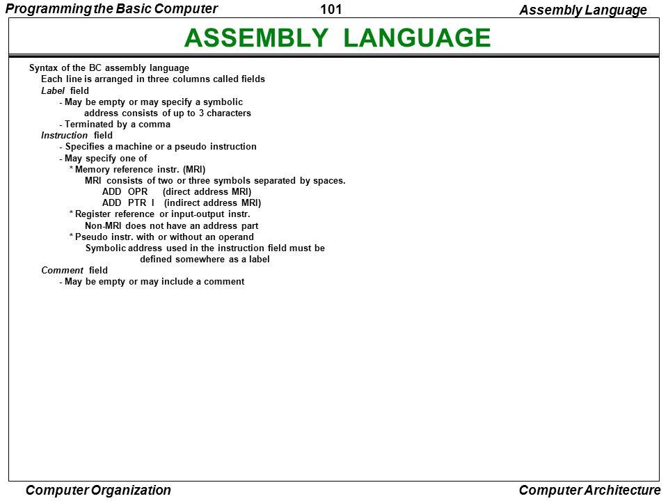 ASSEMBLY LANGUAGE Programming the Basic Computer Assembly Language