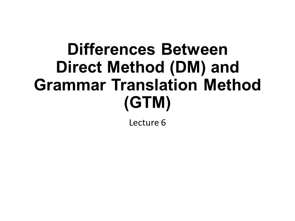 differences between grammar translation method and Whereas the grammar translation method focuses on the translation of certain grammar rules and the translation of what's the difference between speech and.