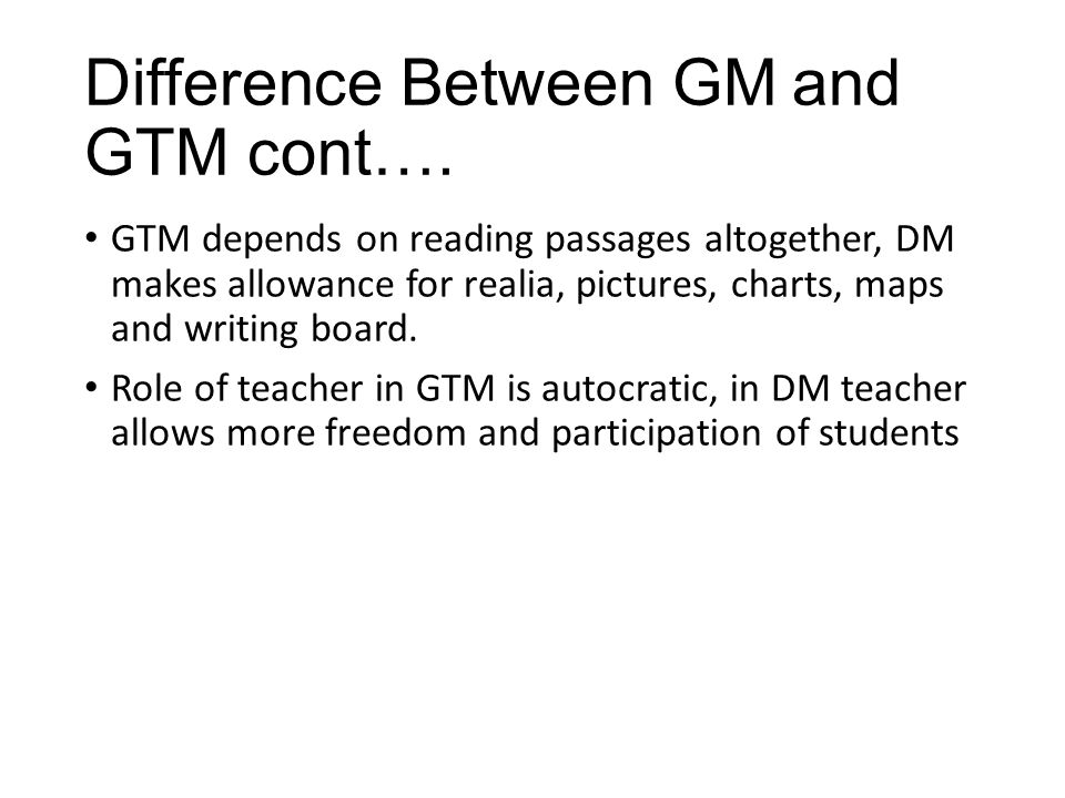 Difference Between GM and GTM cont….