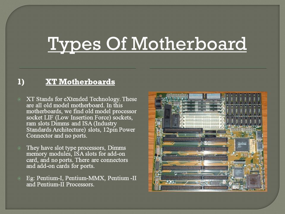 List of expansion slots contained on the motherboard
