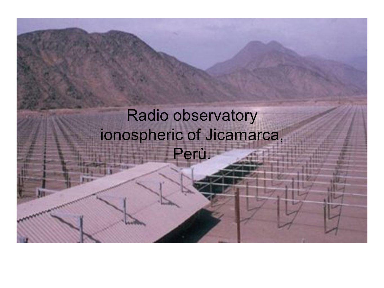 Radio observatory ionospheric of Jicamarca, Perù.