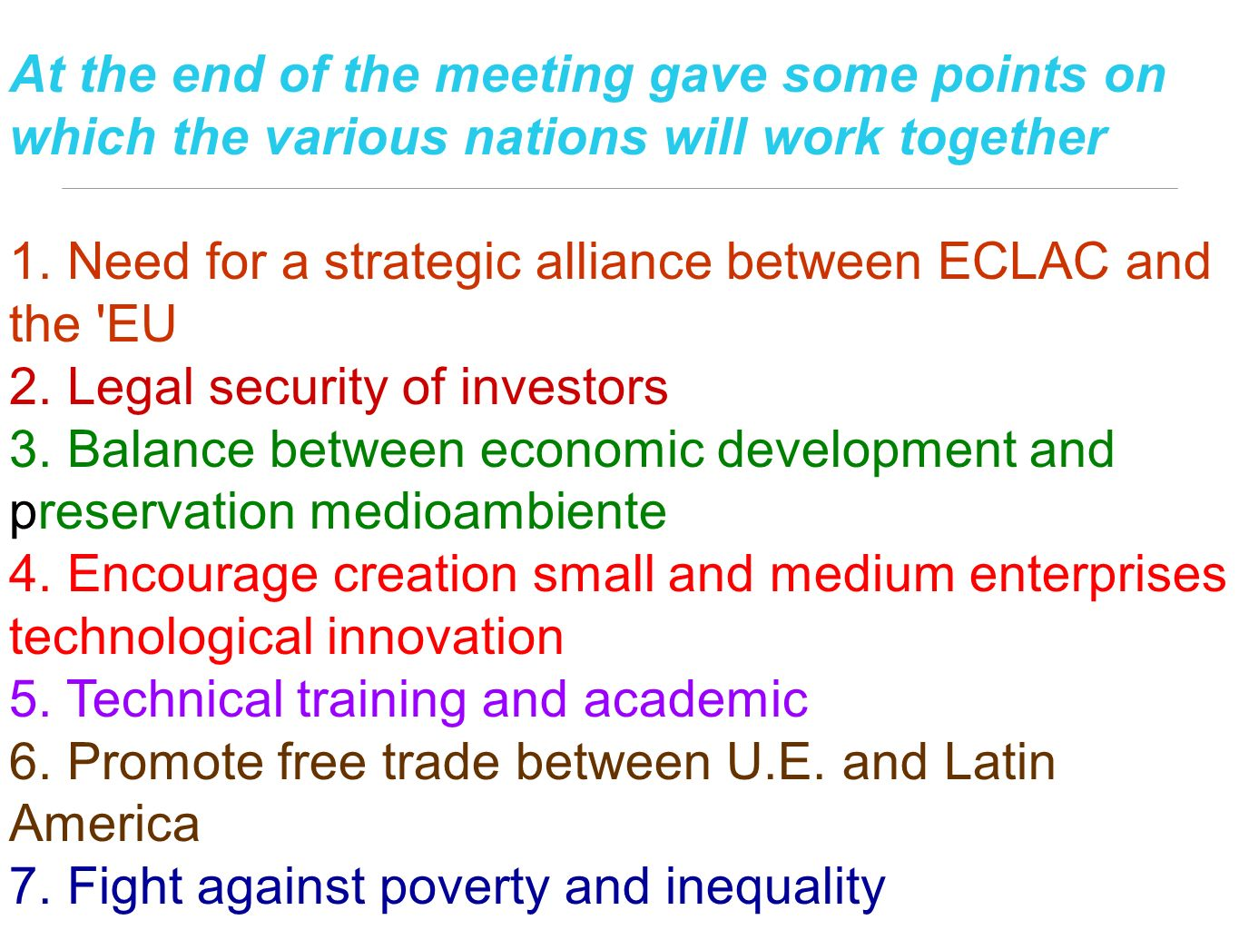 At the end of the meeting gave some points on which the various nations will work together