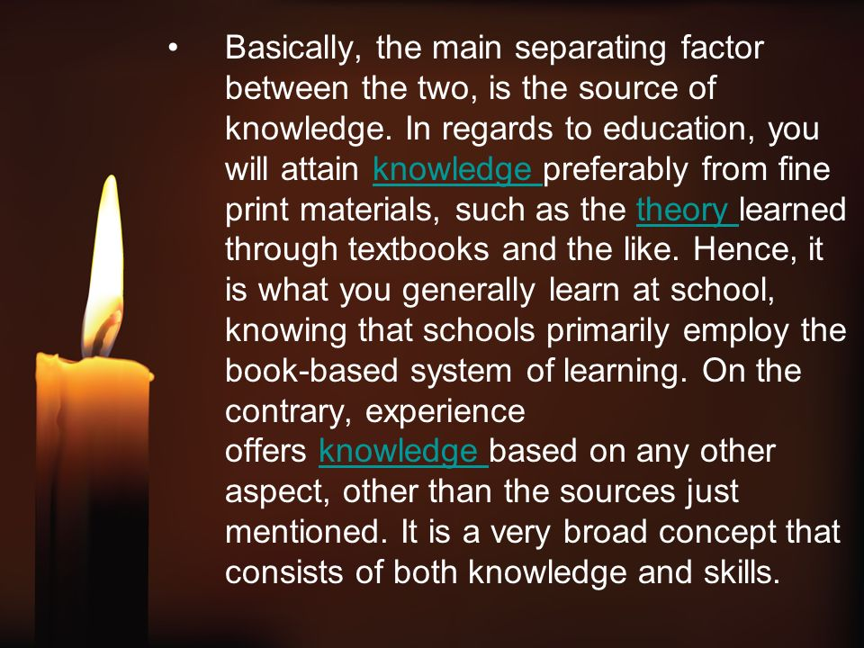 knowledge gained from books vs knowledge Topic: it has been said that not everything that is learned is contained in books compare and contrast knowledge gained from.