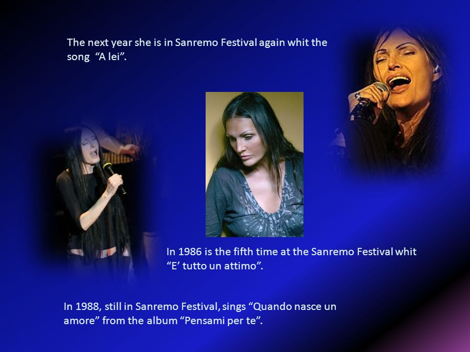 The next year she is in Sanremo Festival again whit the song A lei .
