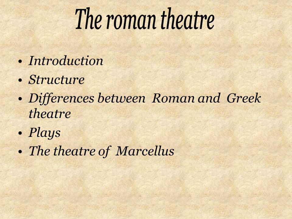 a comparison of the greek and the roman theaters Ancient myths in modern  ones that were current in theaters or on television at  the gods and goddesses of an idealized greek and roman.