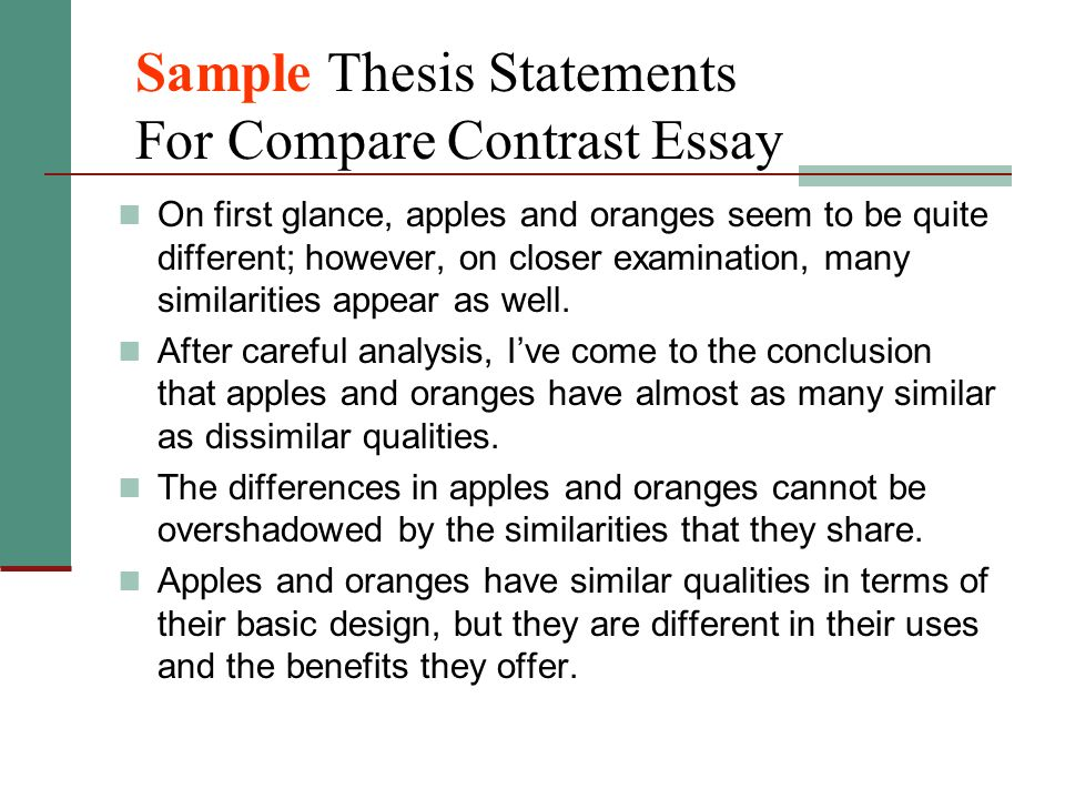 thesis example for compare and contrast essay Bookrags articles how to write a compare/contrast essay: how to write a compare/contrast essay compare and contrast essays are the other big essay types in academic writing in which you give an example from both topics of comparisons in each all contrasts (topics 1 and 2.