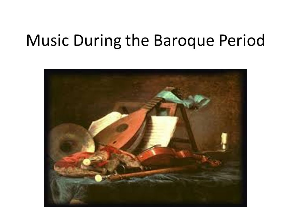 Music during the baroque period ppt video online download for During the baroque period