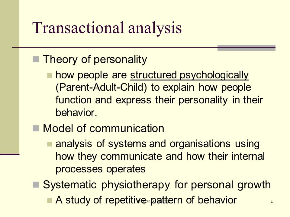 transactional analysis theory of communication 2 communication models and theories often, communicators blame the audience for not accepting a message, but it is often that the sender, encoding process or channels.