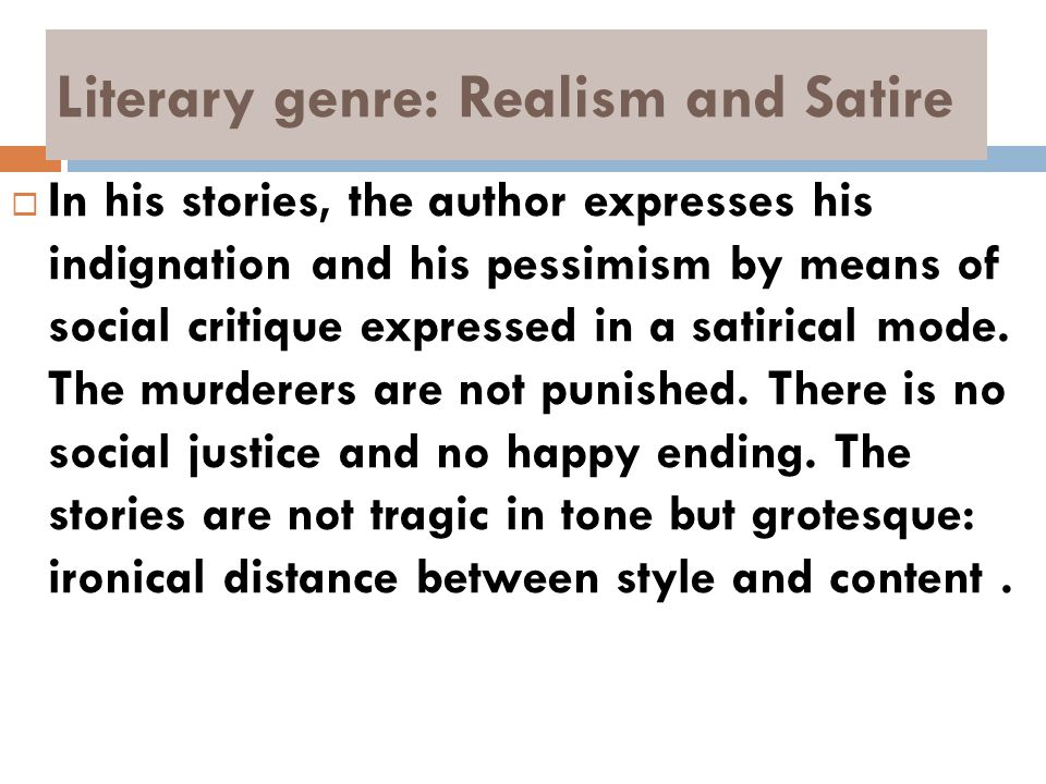 Literary genre: Realism and Satire