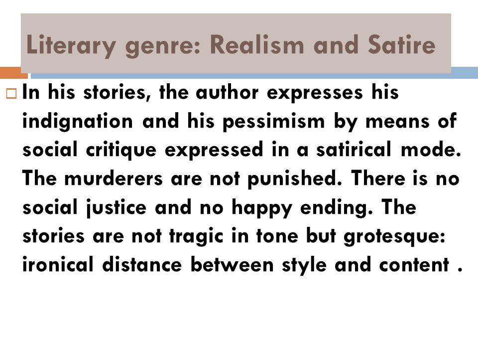 Literary genre: Realism and Satire