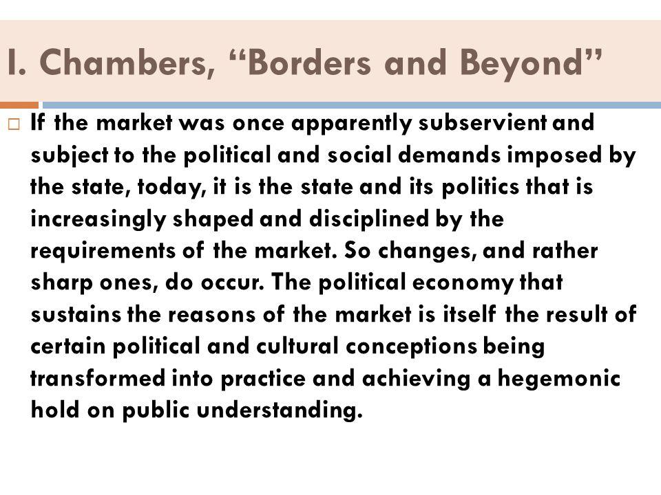 I. Chambers, Borders and Beyond