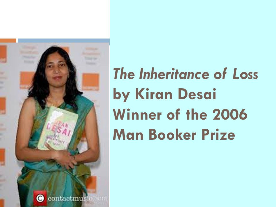 The Inheritance of Loss by Kiran Desai Winner of the 2006 Man Booker Prize