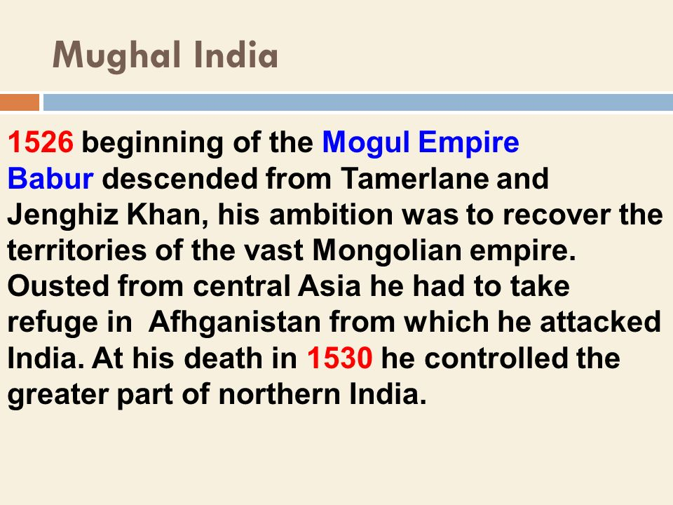 Mughal India 1526 beginning of the Mogul Empire