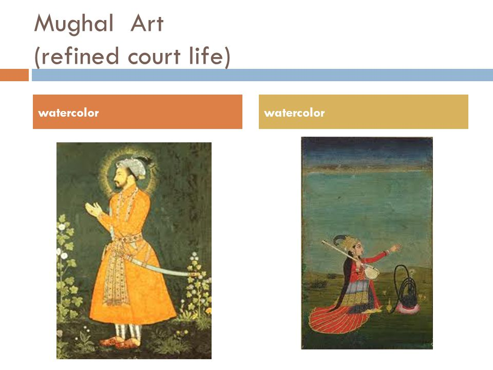 Mughal Art (refined court life)