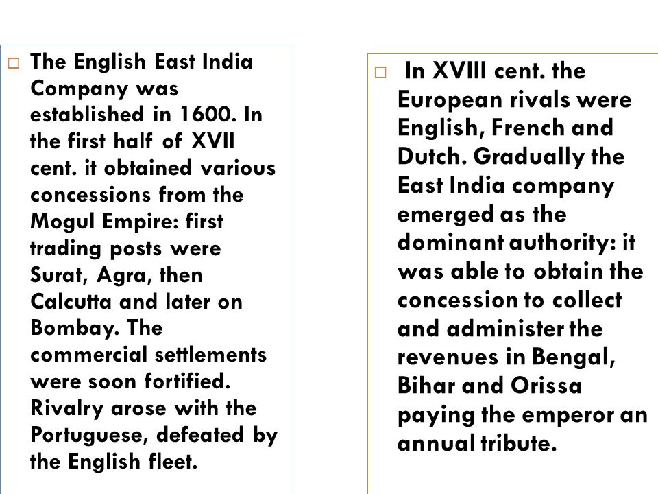The English East India Company was established in 1600