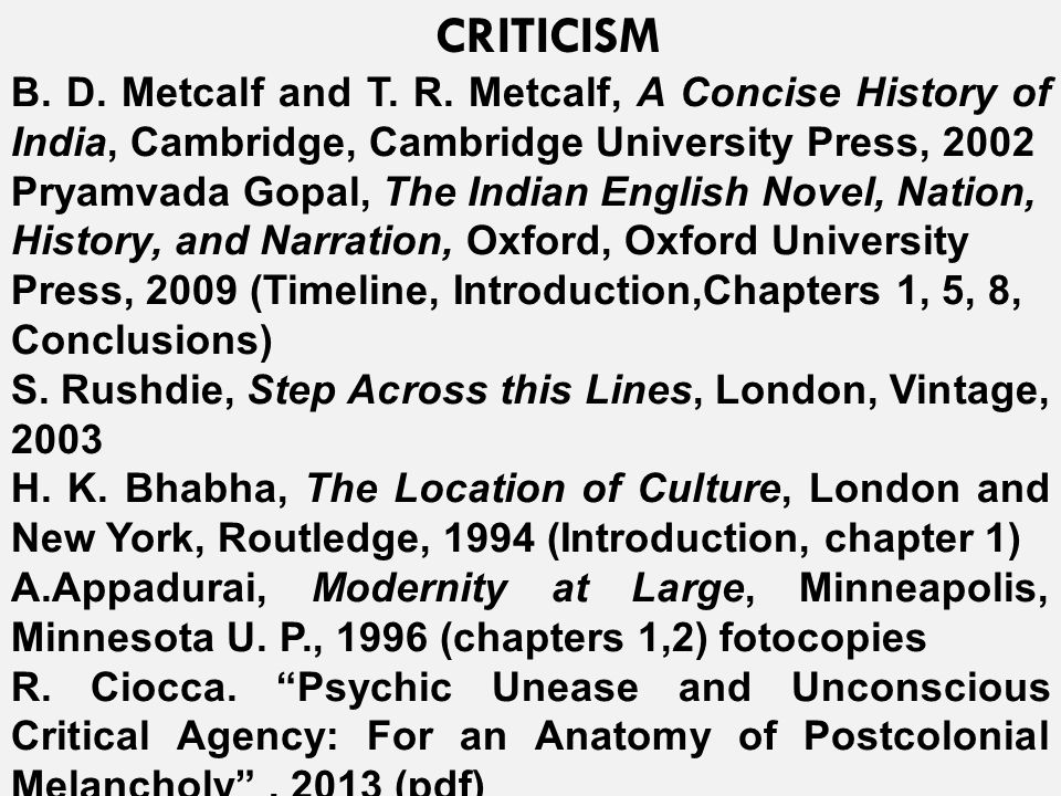CRITICISM B. D. Metcalf and T. R. Metcalf, A Concise History of India, Cambridge, Cambridge University Press, 2002.